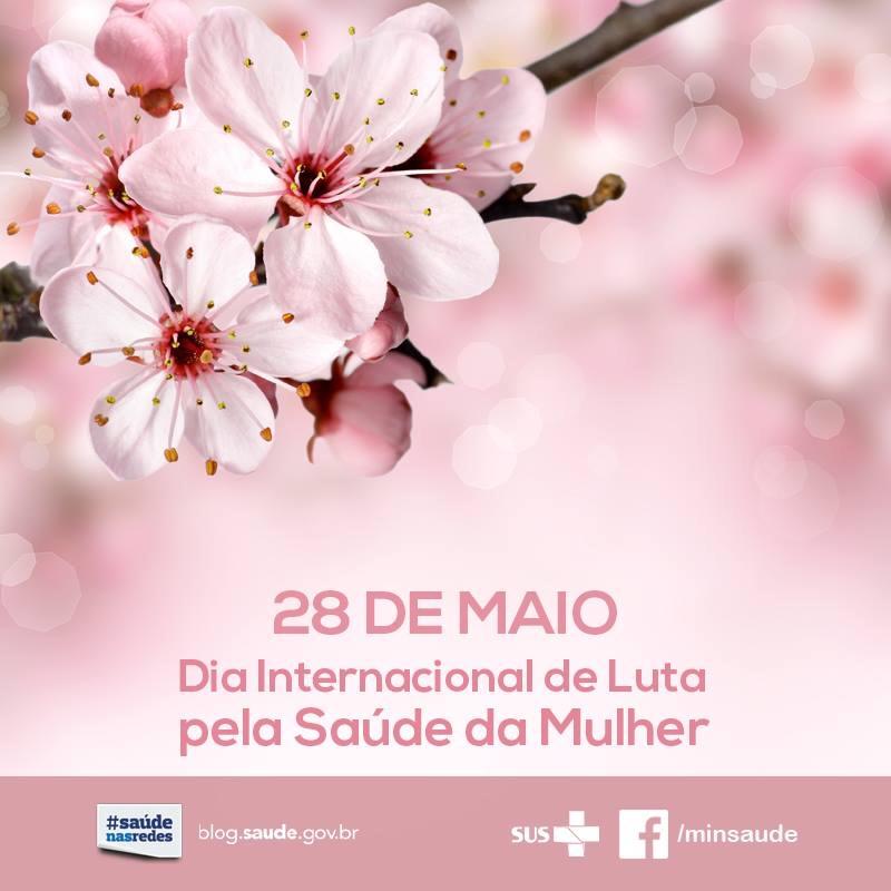 Dia Internacional de Luta Pela Saúde da Mulher e o Dia Nacional de Redução da Mortalidade Materna